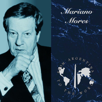 Mariano Mores - From Argentina To The World