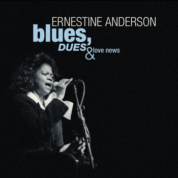 Ernestine Anderson - Blues, Dues And Love News