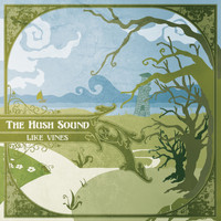 The Hush Sound - Like Vines