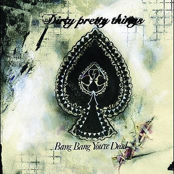 Dirty Pretty Things - Bang Bang You're Dead (Acoustic Version)
