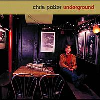 Chris Potter - Underground Quartet
