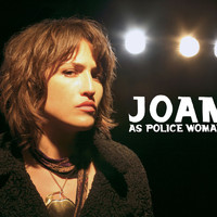 Joan As Police Woman - Real Life