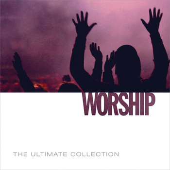 Various Artists - The Ultimate Collection: Worship