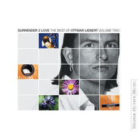 Ottmar Liebert - Surrender 2 Love: Best of Ottmar Liebert Vol Two