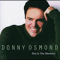 Donny Osmond - This Is The Moment