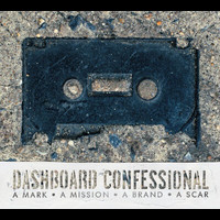 Dashboard Confessional - A Mark, A Mission, A Brand, A Scar (UK Version)