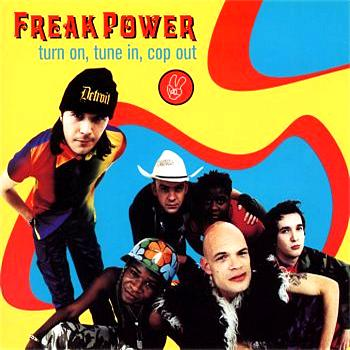 Freak Power - Turn On, Tune In, Cop Out