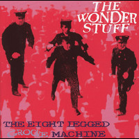 The Wonder Stuff - The Eight Legged Groove Machine