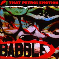 That Petrol Emotion - Babble