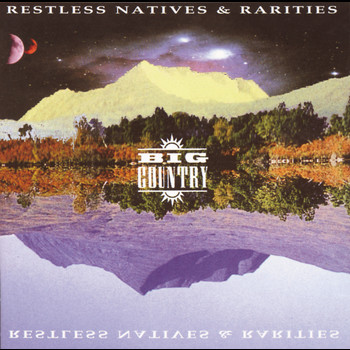 Big Country - Restless Natives & Rarities