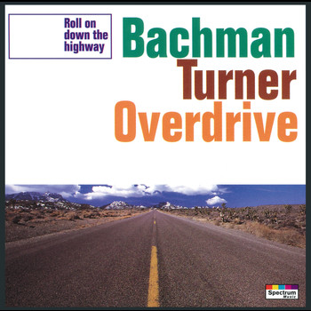 Bachman-Turner Overdrive - Roll On Down