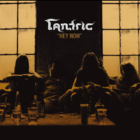 Tantric - Hey Now
