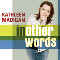 Kathleen Madigan - In Other Words (U.S. Amended Version)