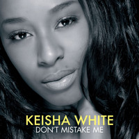 Keisha White - Don't Mistake Me (Maxi CD)