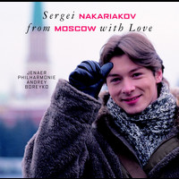 Sergei Nakariakov - From Moscow with Love