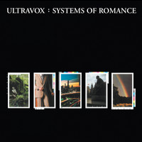 Ultravox! - Systems Of Romance (Remastered & Expanded)
