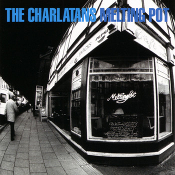The Charlatans - Melting Pot