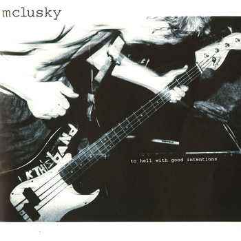 Mclusky - To Hell with Good Intentions (Explicit)