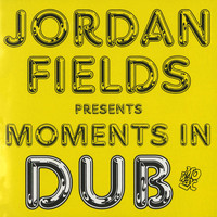 Jordan Fields - Moments in Dub