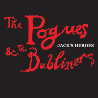 The Pogues/Dubliners - Jack's Heroes