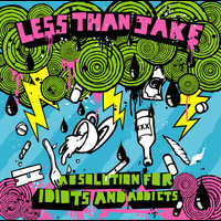 Less Than Jake - Absolution For Idiots And Addicts (U.S. Version)