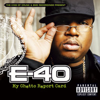 E-40 - My Ghetto Report Card (Explicit)