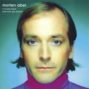 Morten Abel - I'll Come Back And Love You Forever
