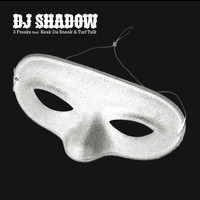 DJ Shadow - 3 Freaks
