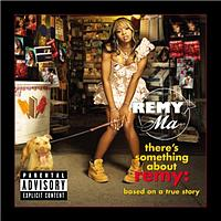 Remy Ma - There's Something About Remy-Based On A True Story (Edited)