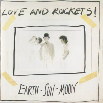 Love and Rockets - Earth Sun Moon