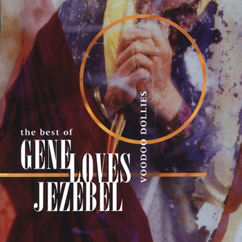 Gene Loves Jezebel - The Best Of Gene Loves Jezebel - Voodoo Dollies