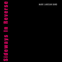 Mark Lanegan - Sideways In Reverse