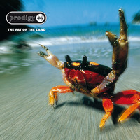 The Prodigy - The Fat of the Land (Explicit)