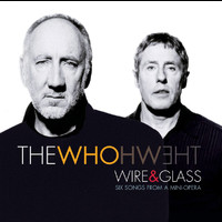 The Who - Wire And Glass (UK 2 track e-single)