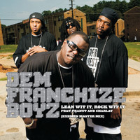 Dem Franchize Boyz Feat. Peanut & Charlay - Lean Wit It, Rock Wit It