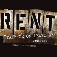 Rent Soundtrack - Take Me Or Leave Me
