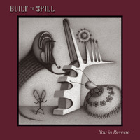 Built To Spill - You In Reverse (U.S. Version)