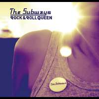 The Subways - Rock & Roll Queen