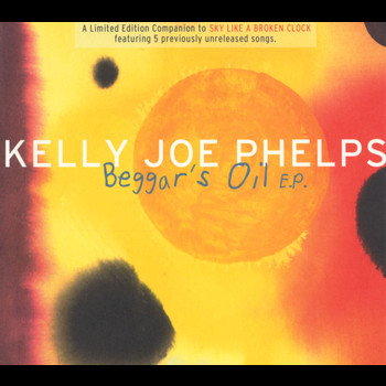 Kelly Joe Phelps - Beggars Oil [EP]