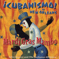 Cubanismo - Mardi Gras Mambo - ¡Cubanismo! In New Orleans Featuring John Boutté And The Yockamo All-Stars