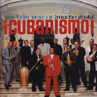 Cubanismo - The Very Best Of ¡Cubanismo! ¡Mucho Gusto!