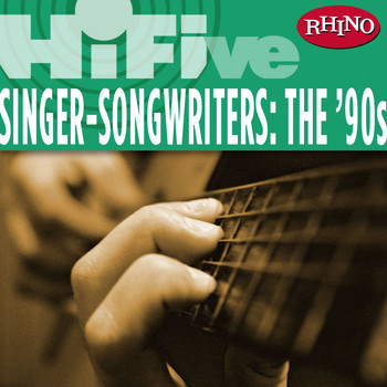 Various Artists - Rhino Hi-Five: Singers-Songwriters: The '90s