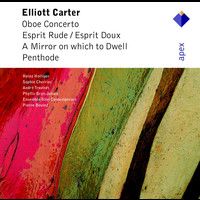 Pierre Boulez & Ensemble InterContemporain - Carter : Oboe Concerto, Esprit Rude / Esprit Doux, A Mirror on Which to Dwell, Penthode (-  Apex)