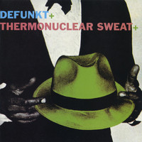 Defunkt - Defunkt / Thermonuclear Sweat