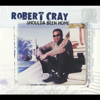The Robert Cray Band - Shoulda Been Home