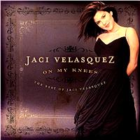 Jaci Velasquez - On My Knees: The Best Of Jaci Velasquez
