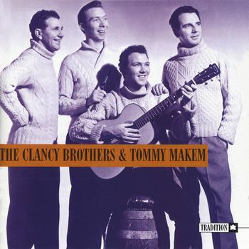 The Clancy Brothers And Tommy Makem  - The Clancy Brothers And Tommy Makem