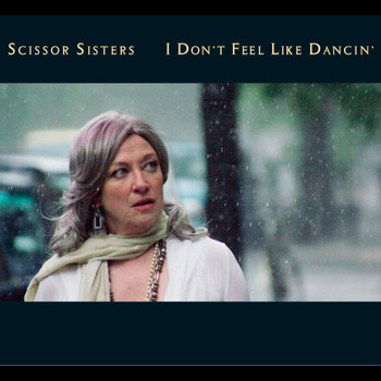 Scissor Sisters - I Don't Feel Like Dancin' (e-single audio)