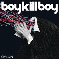 Boy Kill Boy - Civil Sin