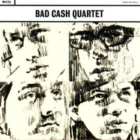 Bad Cash Quartet - Bad Cash Quartet